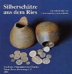 Silberschätze aus dem Ries
